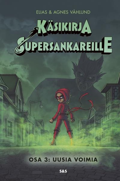 Käsikirja supersankareille osa 3. Uusia voimia