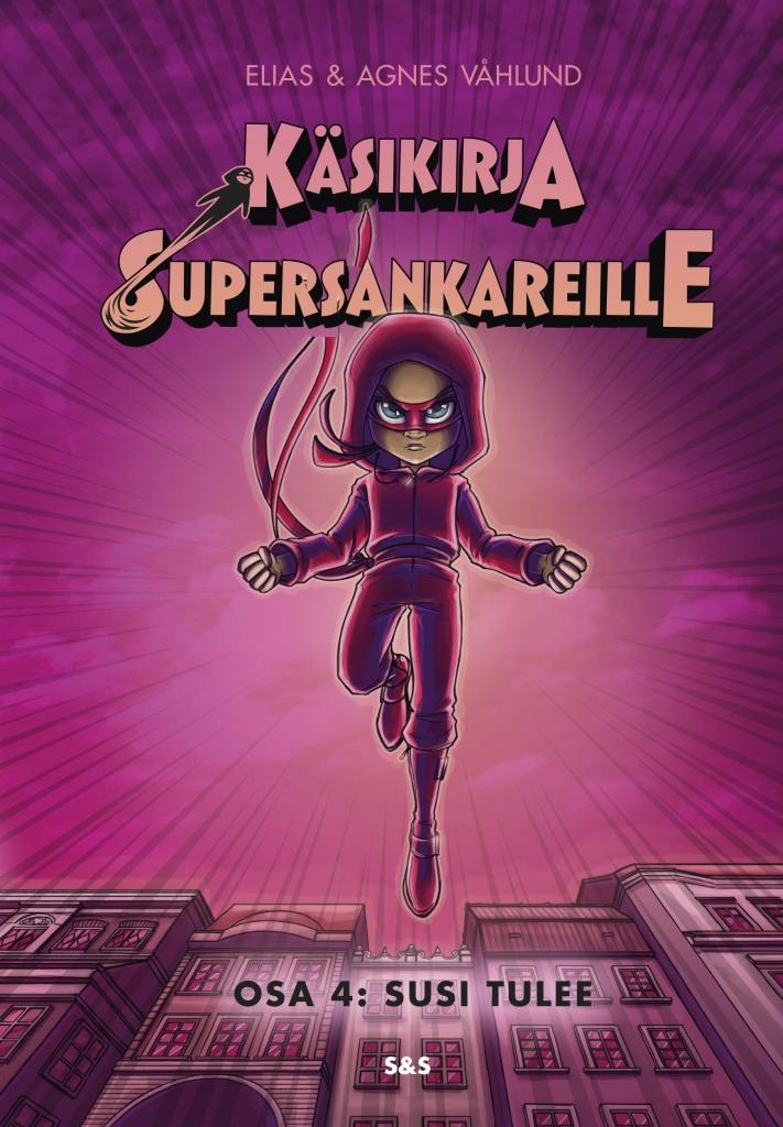 Käsikirja supersankareille osa 4. Susi tulee