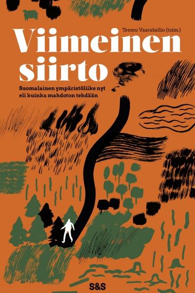 Viimeinen siirto – suomalainen ilmastoliike nyt eli kuinka mahdoton tehdään