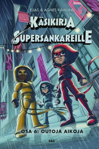 Käsikirja supersankareille. Osa 6: Outoja aikoja